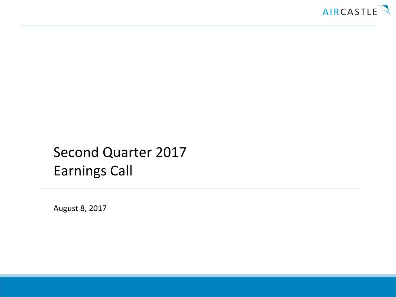 Aircastle Limited 2017 Q2 - Results - Earnings Call Slides ...