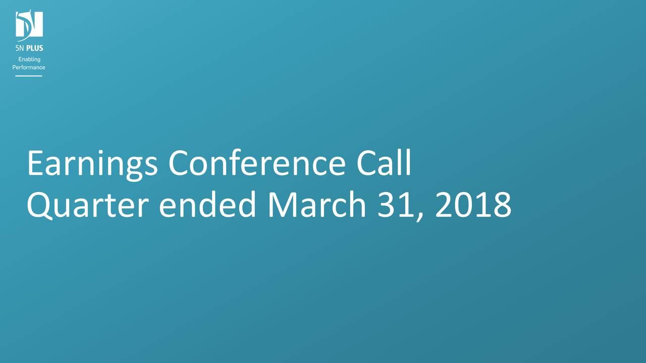 5n Plus Inc 2018 Q1 Results Earnings Call Slides