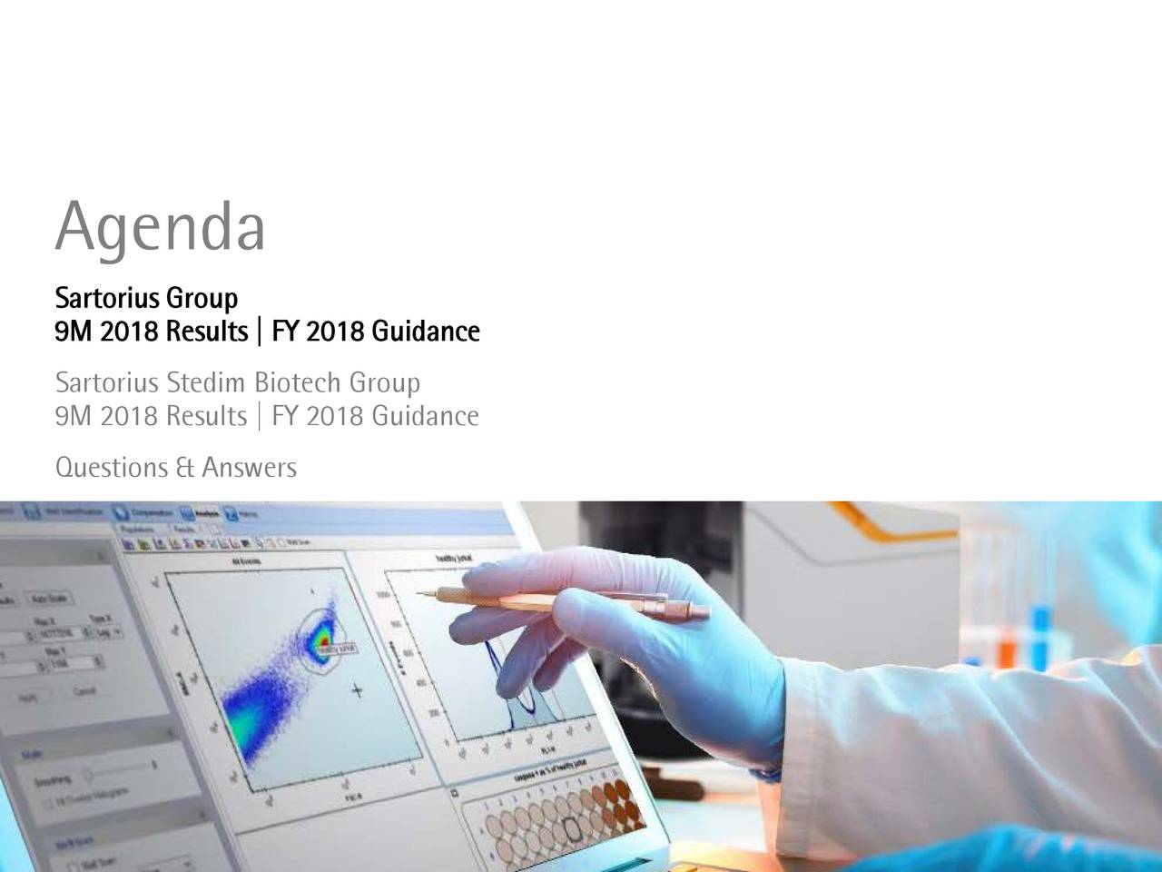 Sartorius Group 9M 2018 Results | FY 2018 Guidance Sartorius Stedim Biotech Group 9M 2018 Results | FY 2018 Guidance Questions & Answers