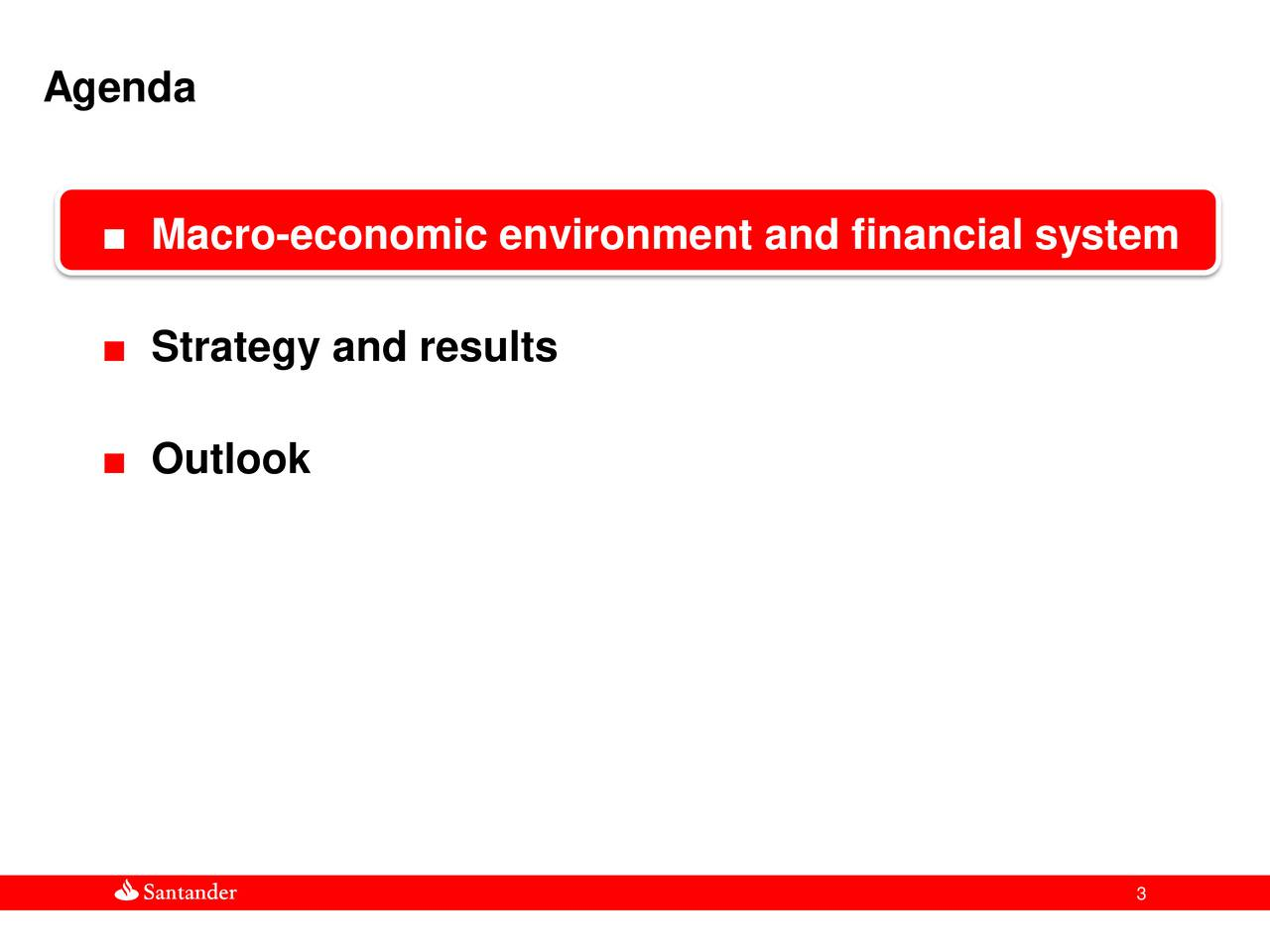 Macro-economic environment and financial system Strategy and results Outlook 3