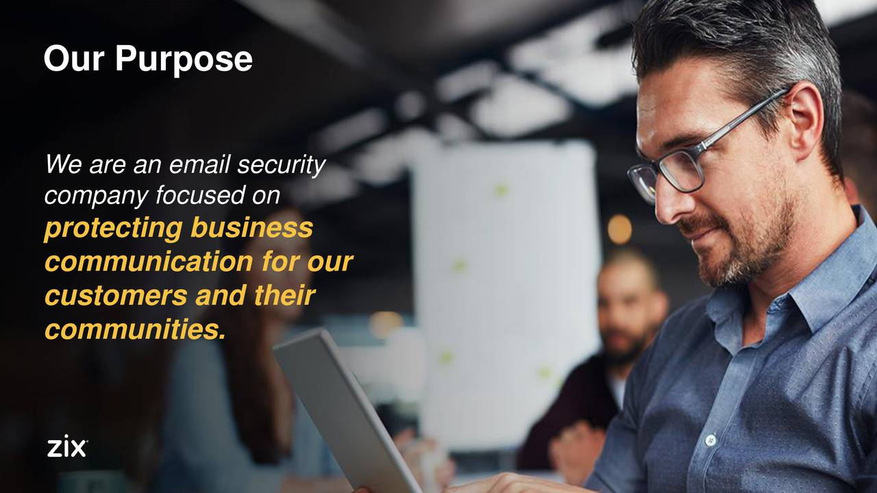 We are an email security company focused on protecting business communication for our customers and their communities. 3
