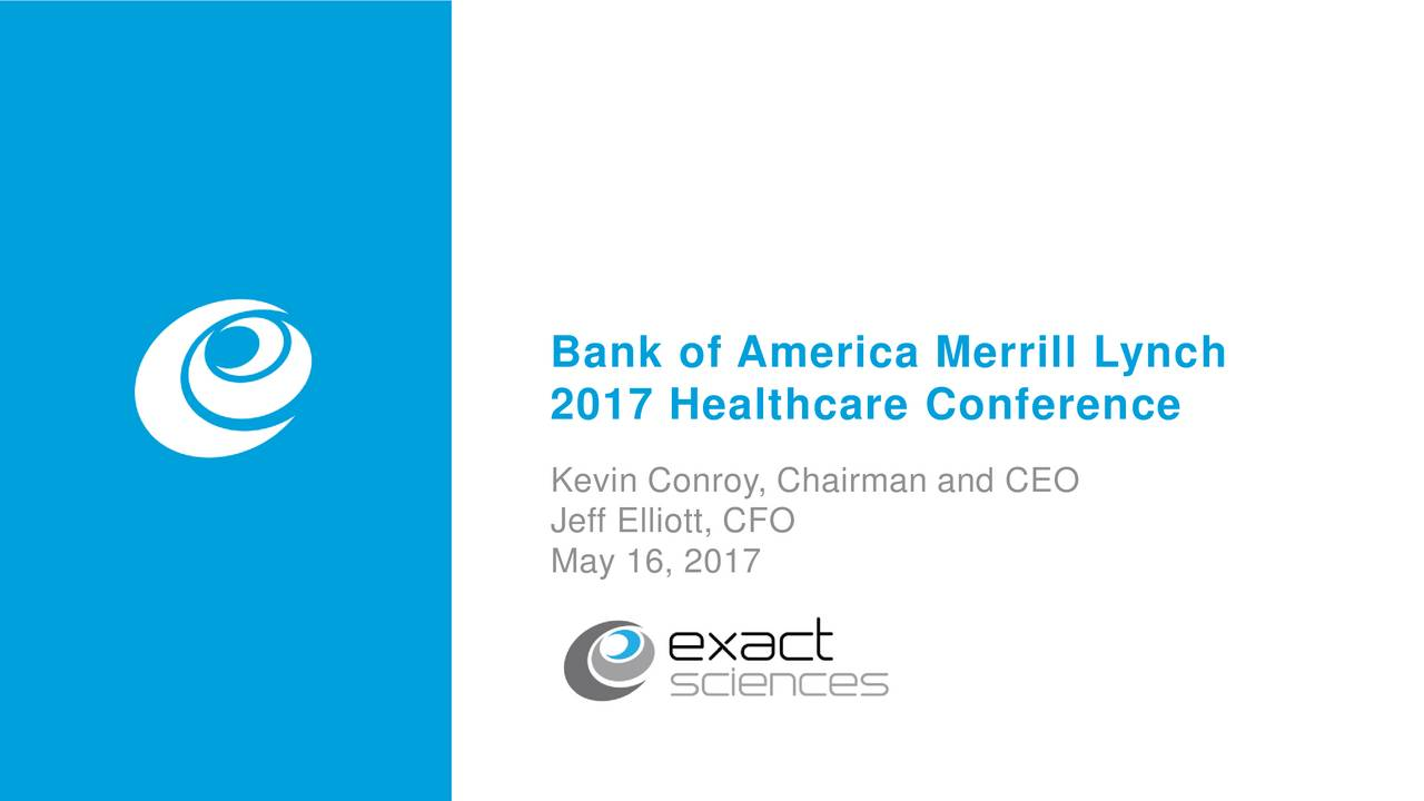 2017 Healthcare Conference Kevin Conroy, Chairman and CEO Jeff Elliott, CFO May 16, 2017