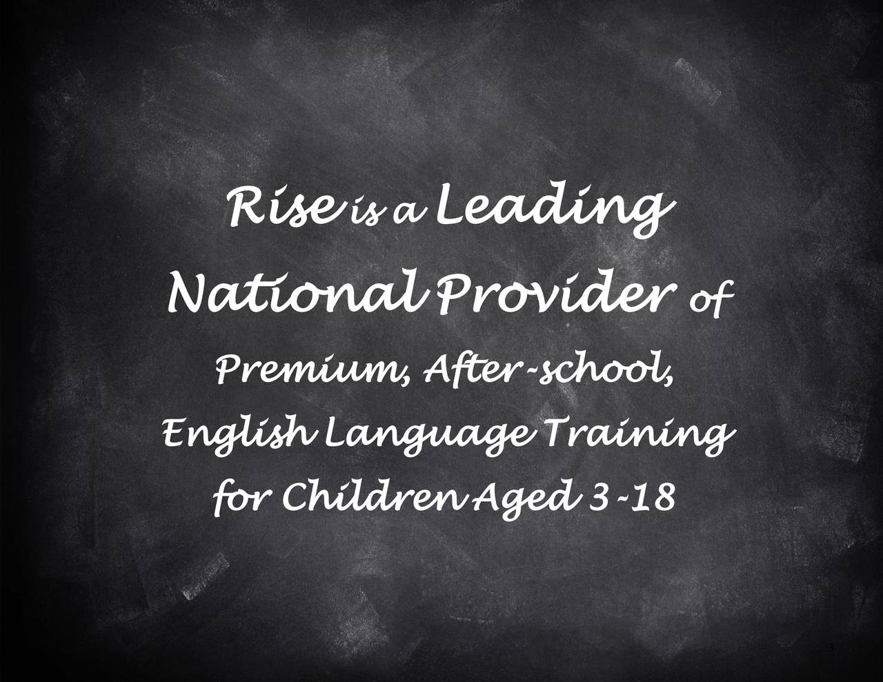 National Provider of Premium, After-school, English Language Training for Children Aged 3-18 3