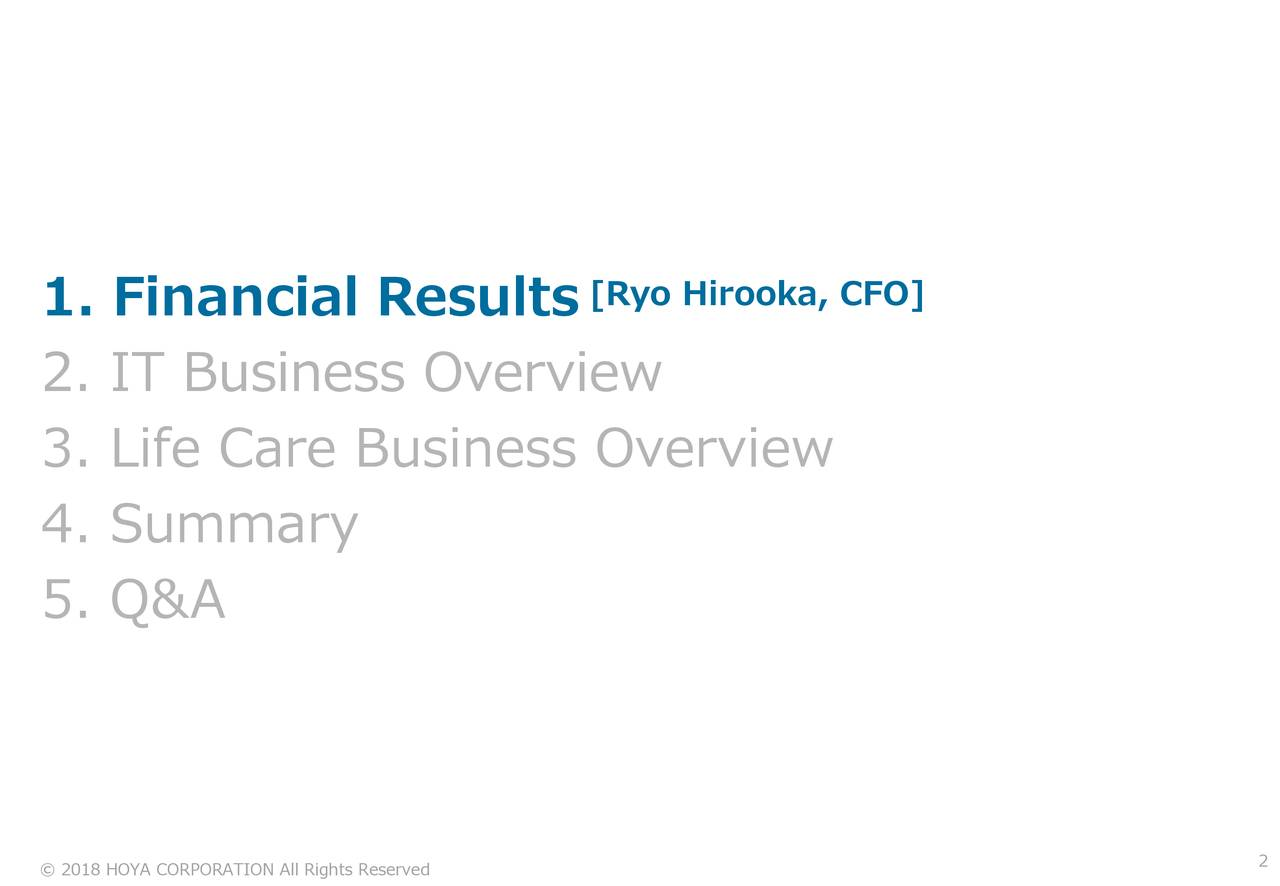 2. IT Business Overview 3. Life Care Business Overview 4. Summary 5. Q&A