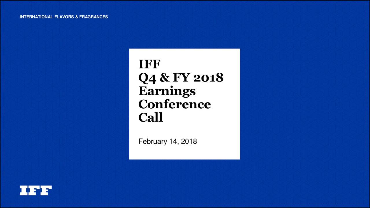 IFF Q4 & FY 2018 Earnings Conference Call February 14, 2018