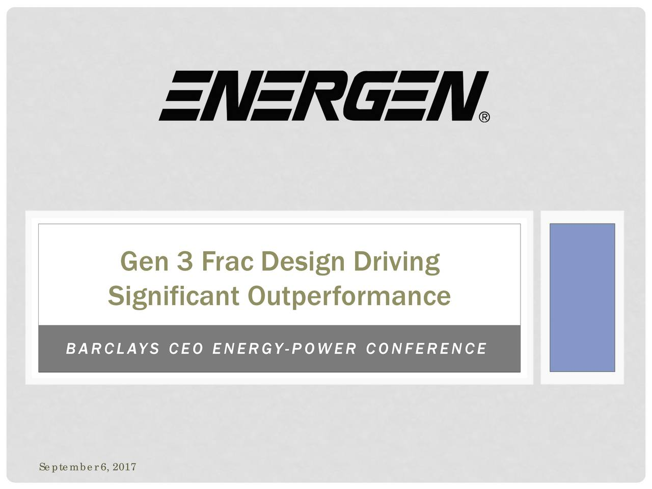 Significant Outperformance BARCLAYS CEO ENERGY -POWER CONFERENCE September 6, 2017