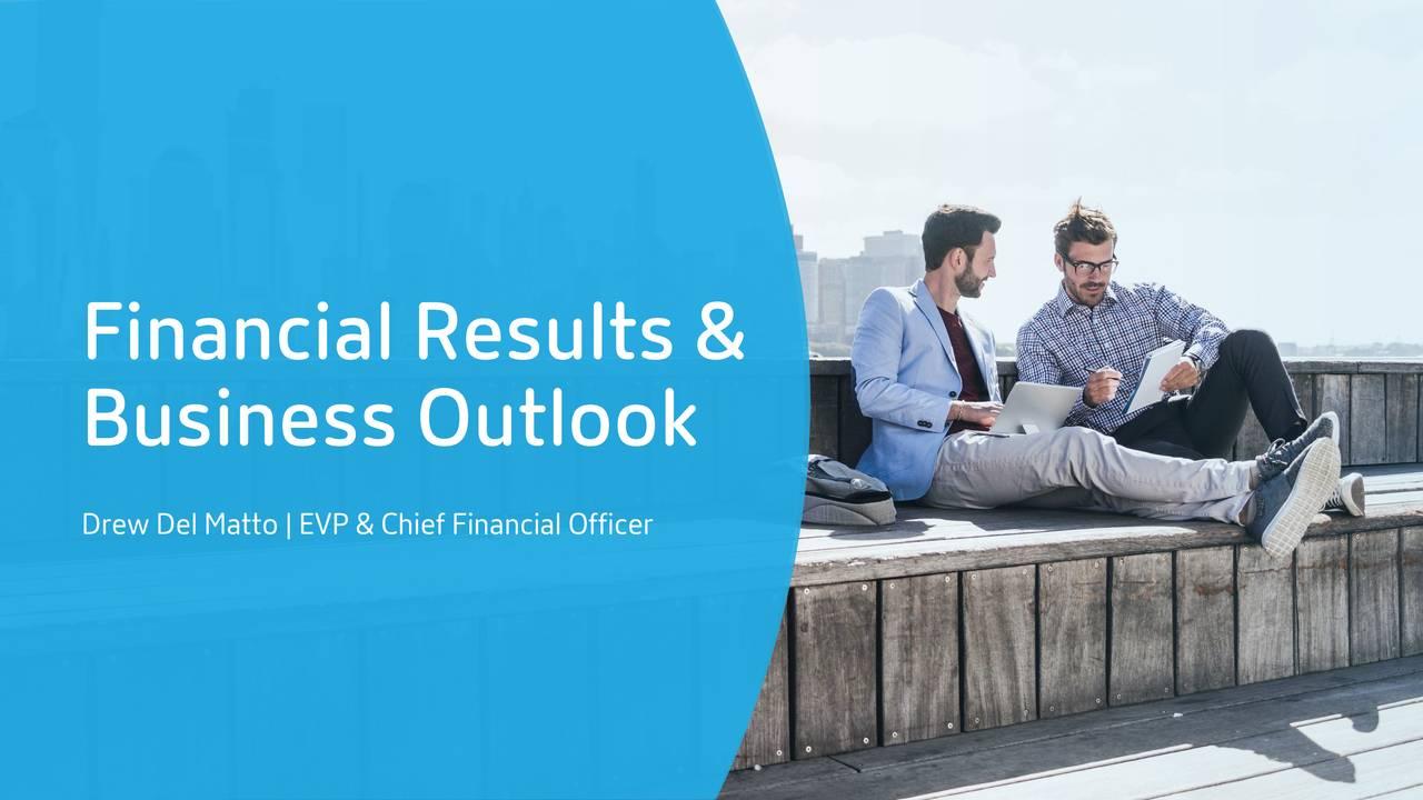Business Outlook DrewDelMatto|EVP&ChiefFinancial Officer
