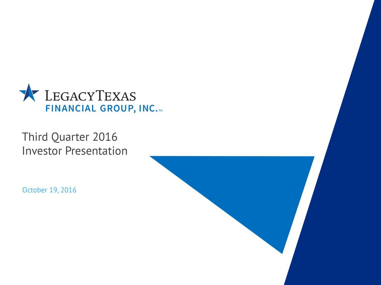 Third Quarter 2016 Investor Presentation October 19,2016