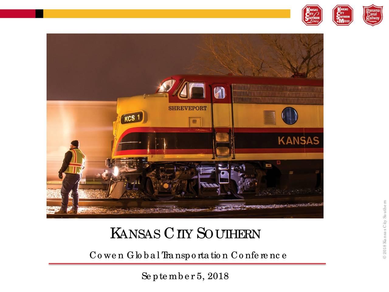 Cowen Global Transportation Conference © 2018 Kansas City Southern September 5, 2018