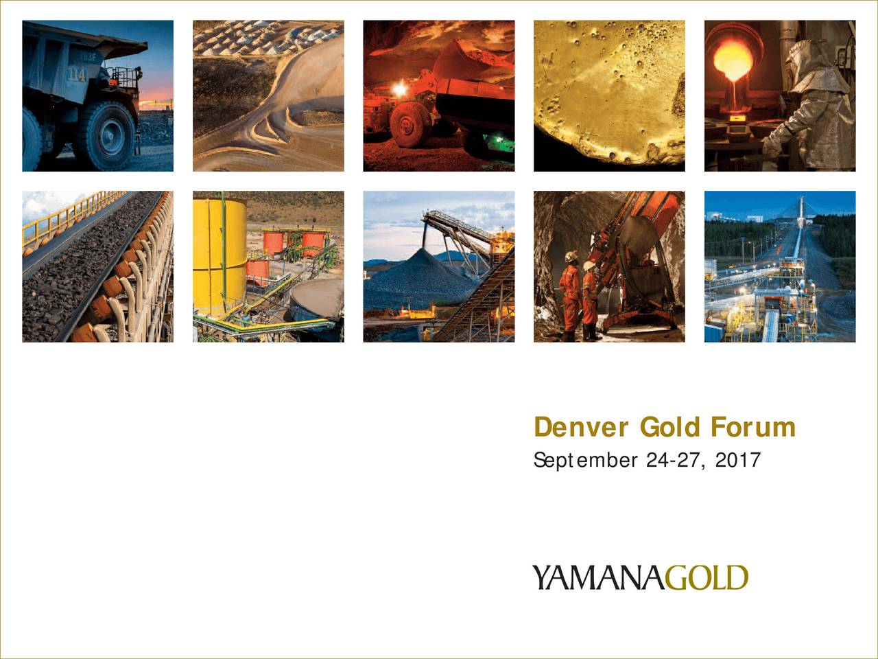 Auy Stock Quote Yamana Gold Auy Presents At 2017 Denver Gold Forum  Slideshow