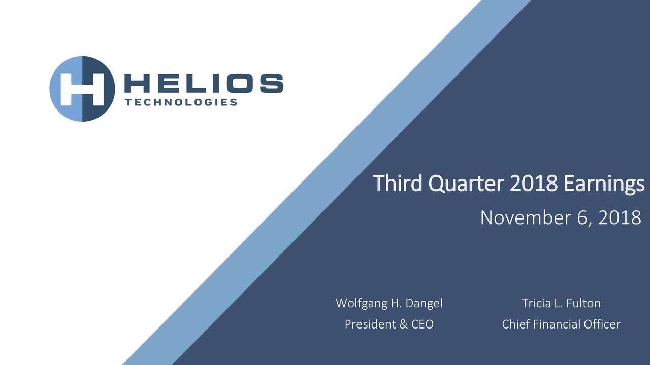 November 6, 2018 Wolfgang H. Dangel Tricia L. Fulton President & CEO Chief Financial Officer