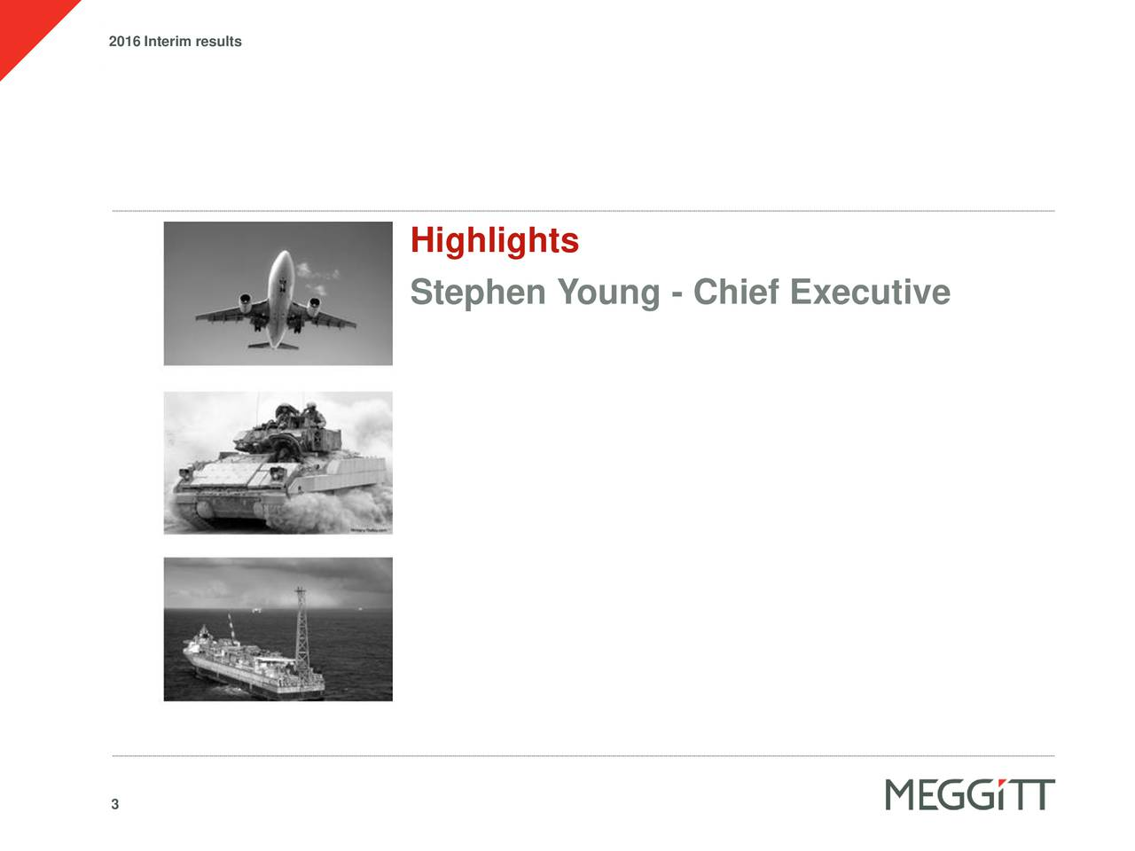 Highlights Stephen Young - Chief Executive 3
