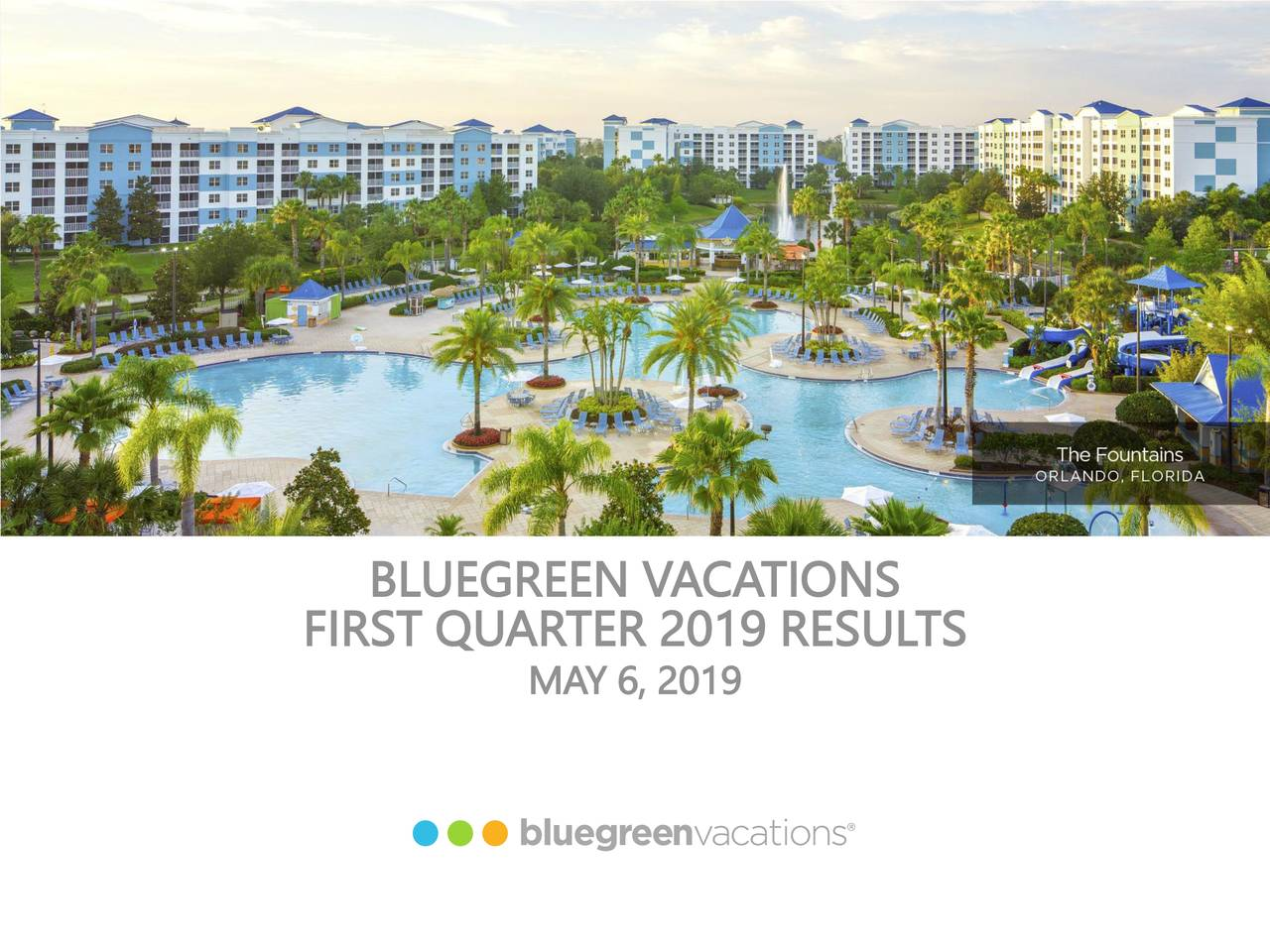 Not Just When You Ask For It! BLUEGREEN VACATIONS FIRST QUARTER 2019 RESULTS MAY 6, 2019