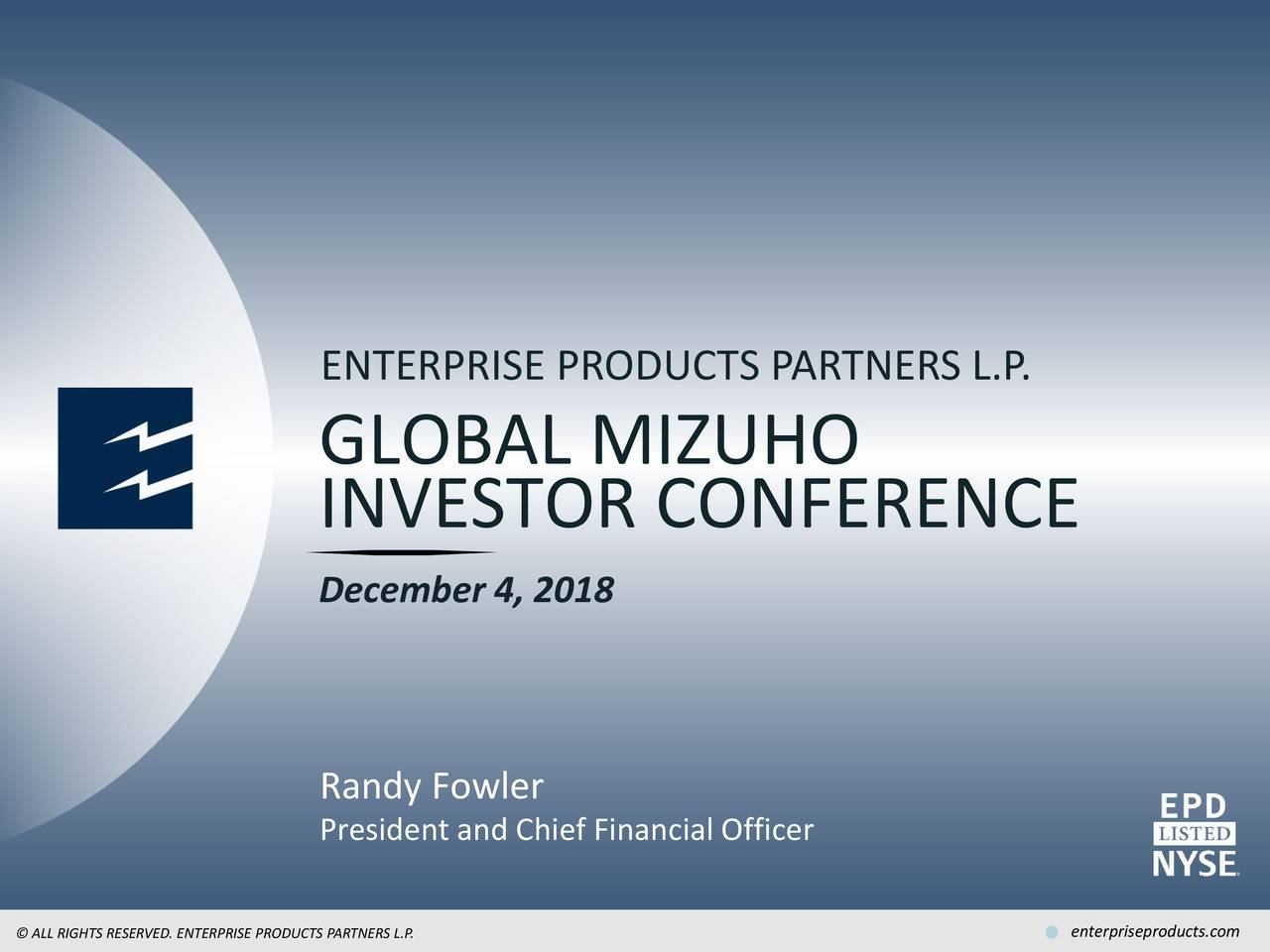 GLOBAL MIZUHO INVESTOR CONFERENCE December 4, 2018 Randy Fowler President and Chief Financial Officer