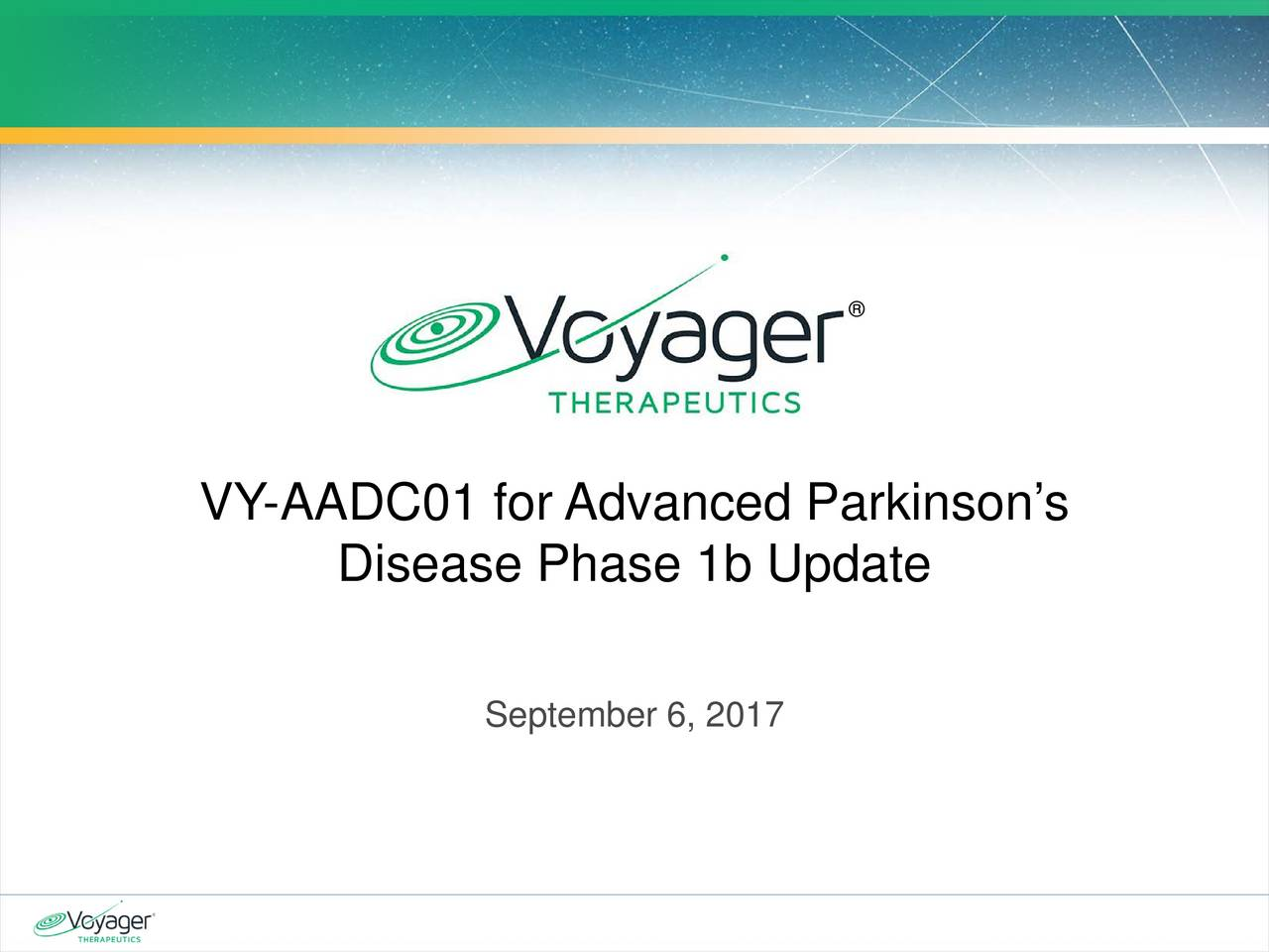 VY-AADC01 for Advanced Parkinsons Disease Phase 1b Update September 6, 2017