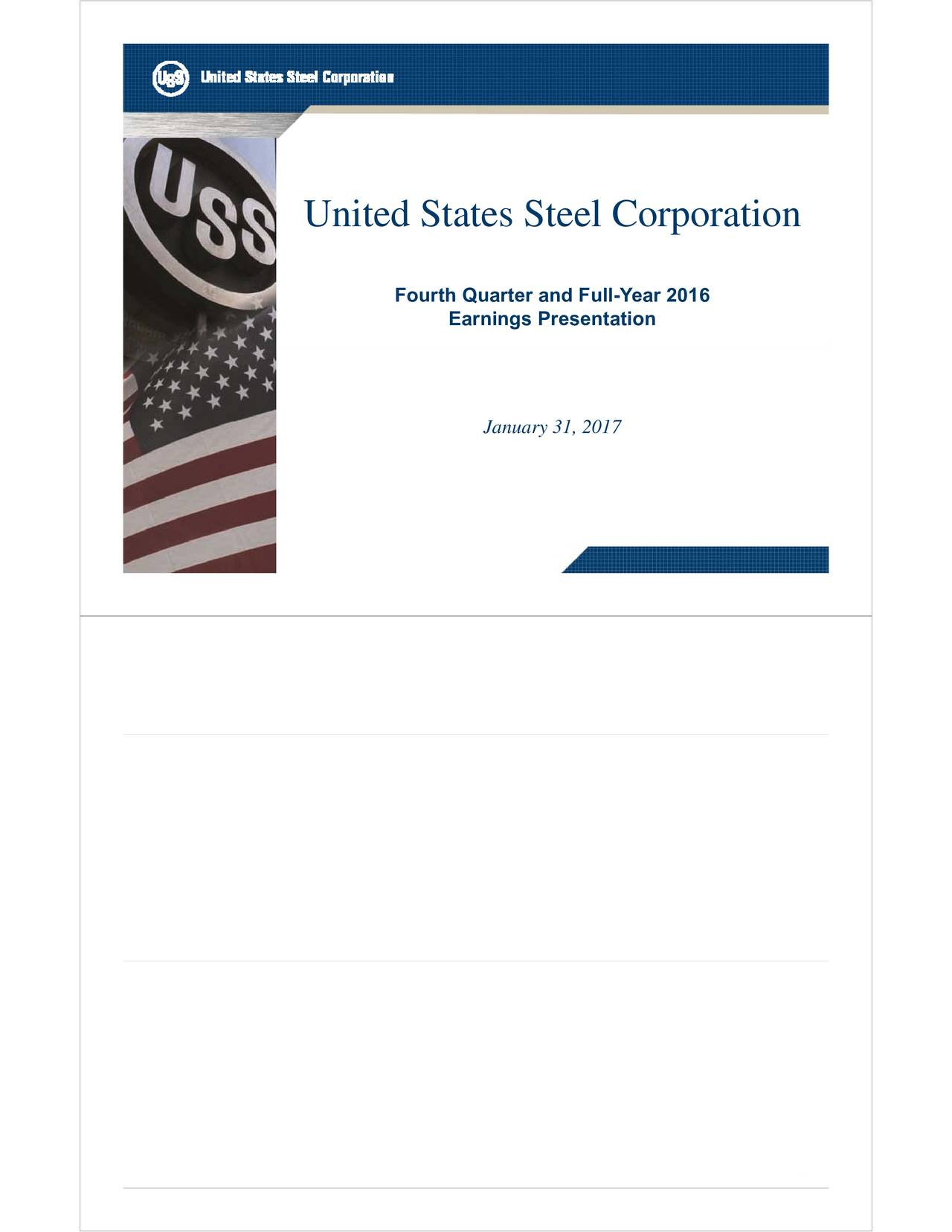 Fourth Quarter and Full-Year 2016 Earnings Presentation January 311,2017 2011 United States Steel Corporation 2
