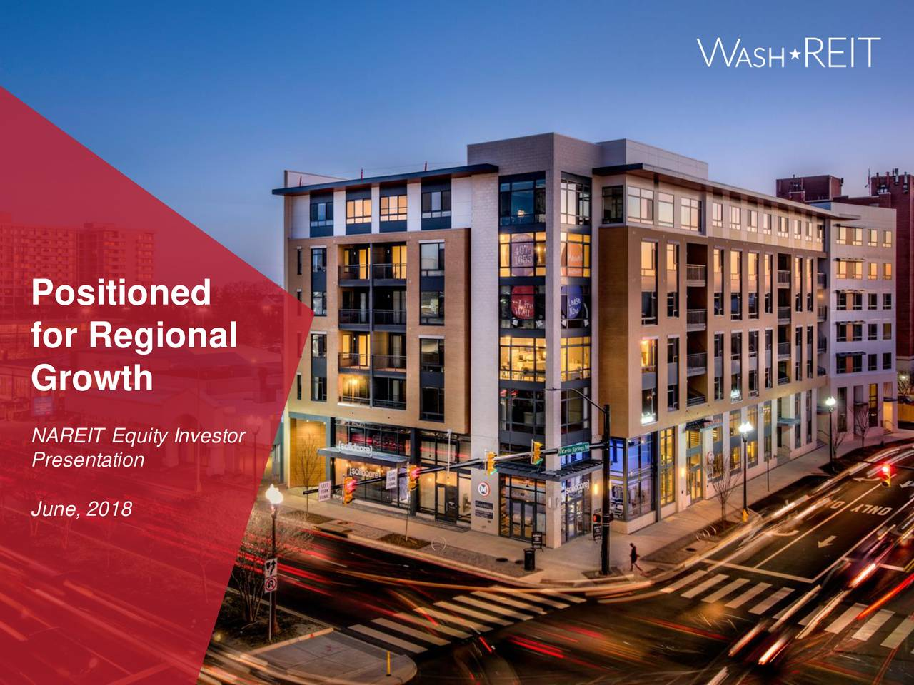 for Regional Growth NAREIT Equity Investor Presentation June, 2018 1