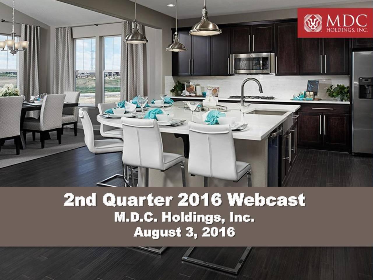 M.D.C. Holdings, Inc. August 3, 2016