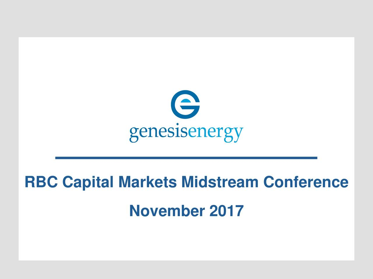 Rbc Capital Markets >> Genesis Energy Gel Presents At 2017 Rbc Capital Markets Midstream