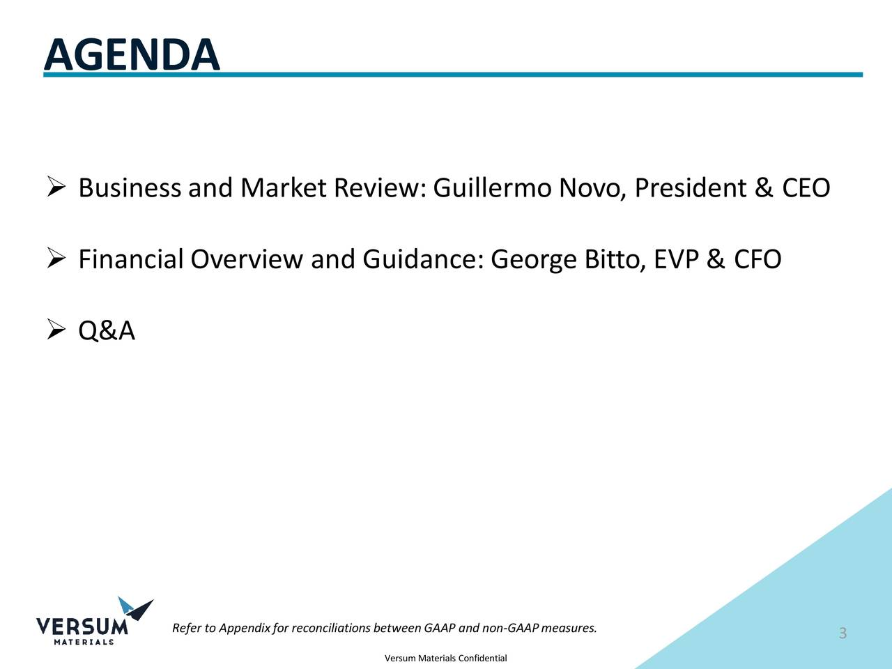 ➢ Business and Market Review:Guillermo Novo, President & CEO ➢ Financial Overview and Guidance: George Bitto, EVP & CFO ➢ Q&A Refer to Appendixfor reconciliationsbetweenGAAP and 3on-GAAPmeasures.