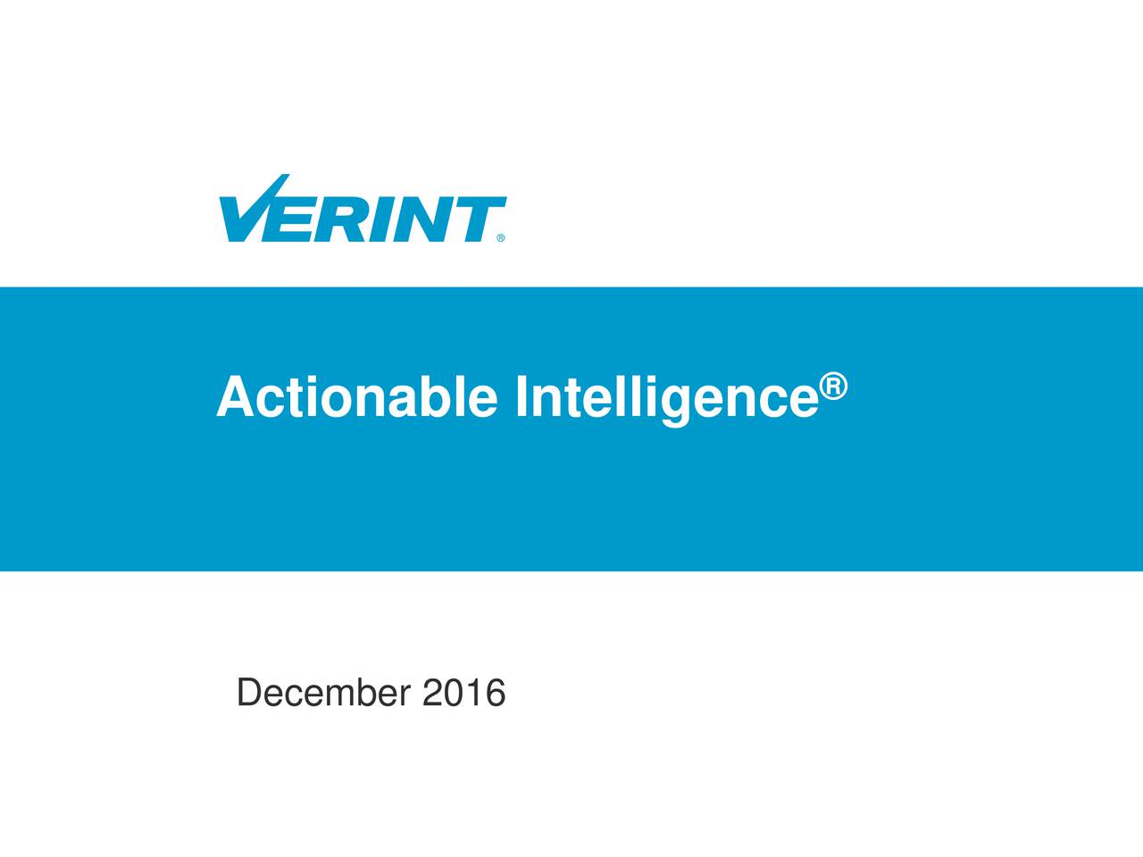 Actionable Intelligence December 2016 2016 Verint Systems Inc. All Rights Reserved Worldwide.