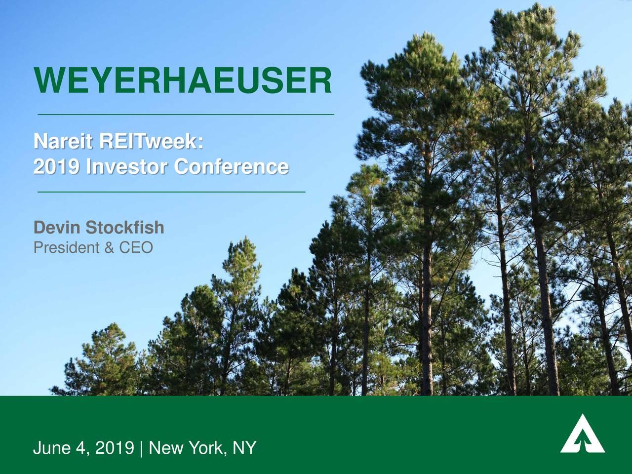 Weyerhaeuser (WY) Presents At NAREIT 2019 Investor Conference - Slideshow