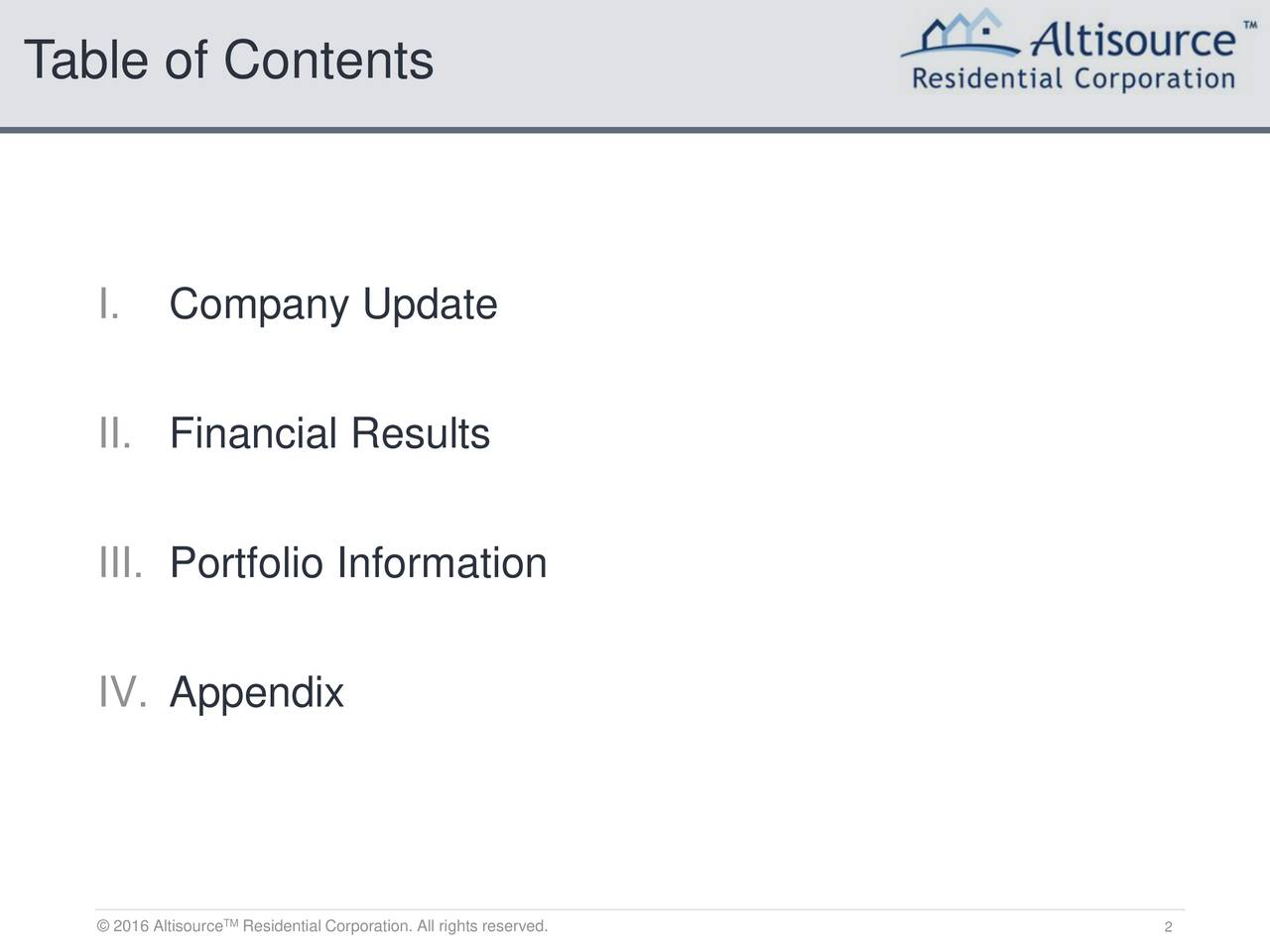 I. Company Update II. Financial Results III. Portfolio Information IV. Appendix 2016 AlResidential Corporation. All rights reserved. 2