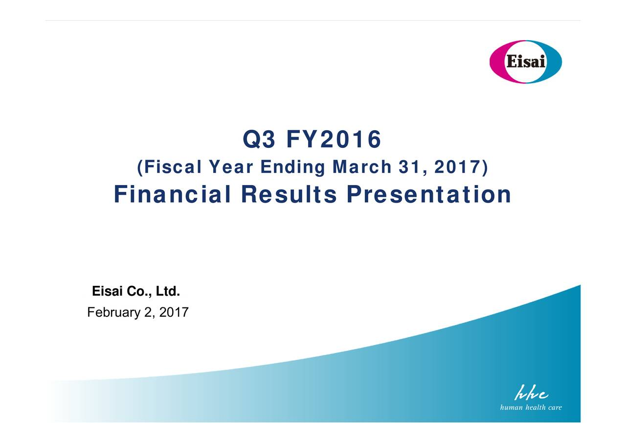 (Fiscal Year Ending March 31, 2017) Financial Results Presentation EiFebruary 2, 2017