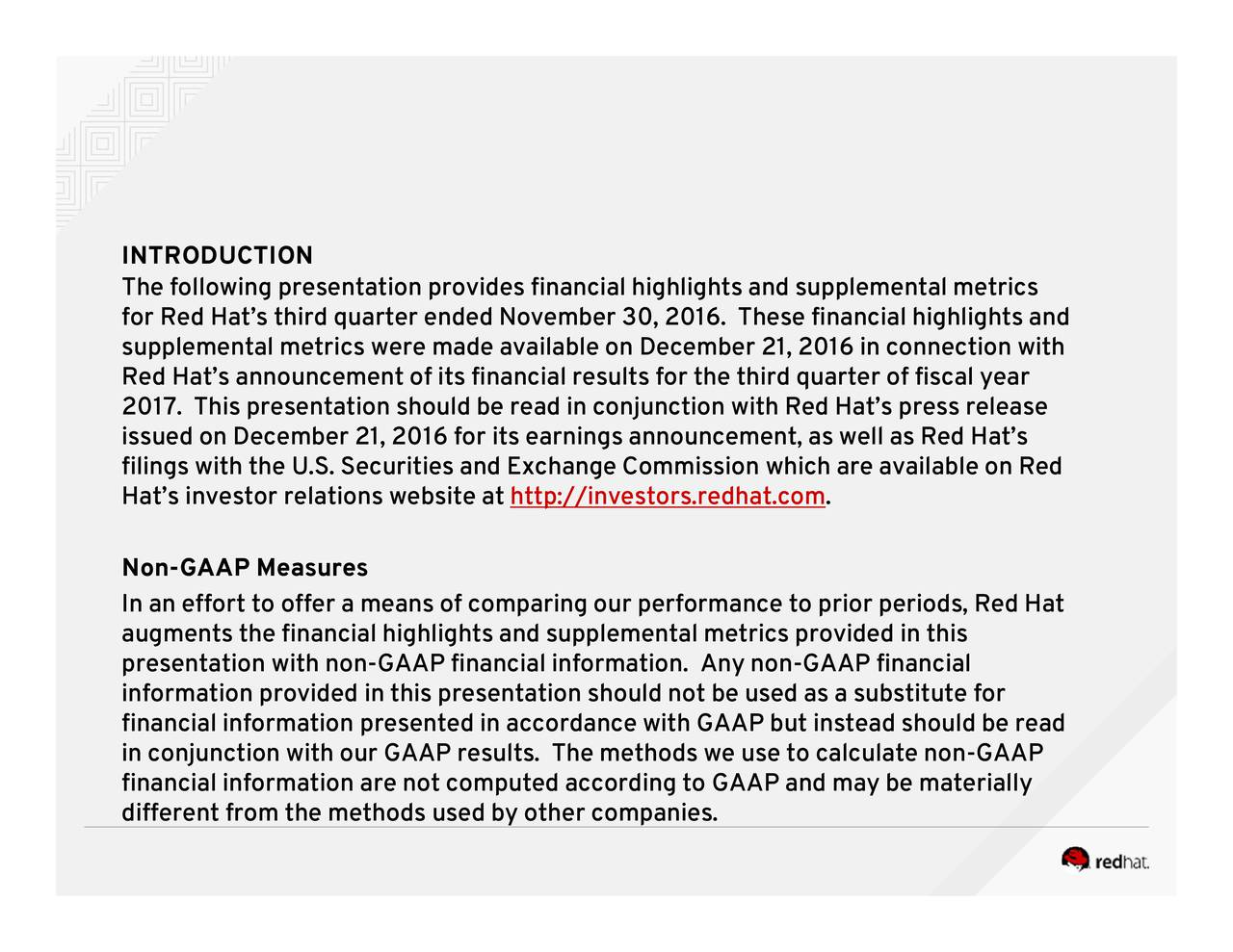 Dets for the third quarter of fiscal year gs announcement, as well as Red Hats conjunction withg our performance to prior periods, Red Hatnon-GAAP ange Commission information. Any non-GAAP financial http://investors.redhat.com INTThfooRlRTiOH1s.iirdsouirenstorrefatffa6hifosi0fatciednfherpreeresnaassgetriou