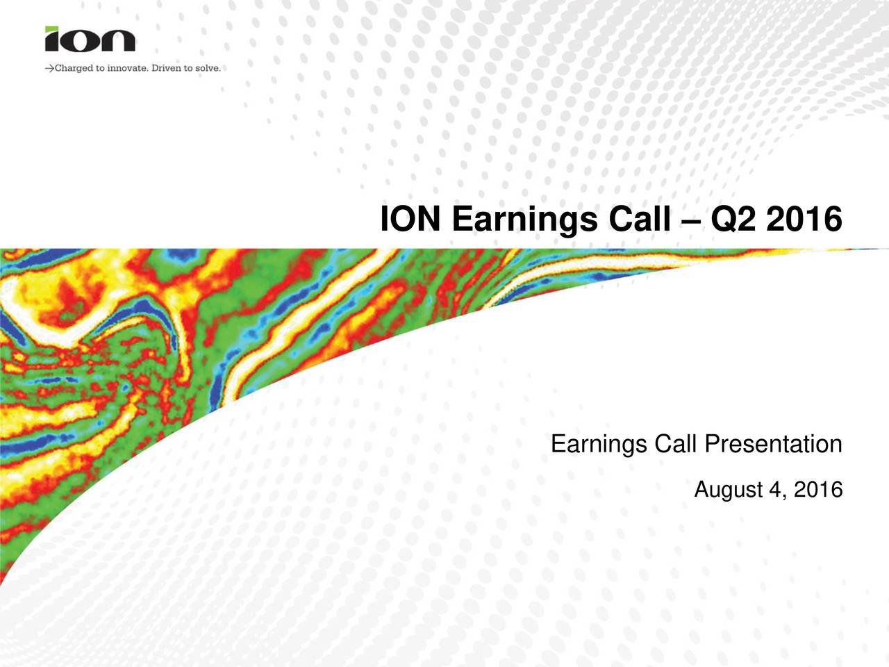 Earnings Call Presentation August 4, 2016