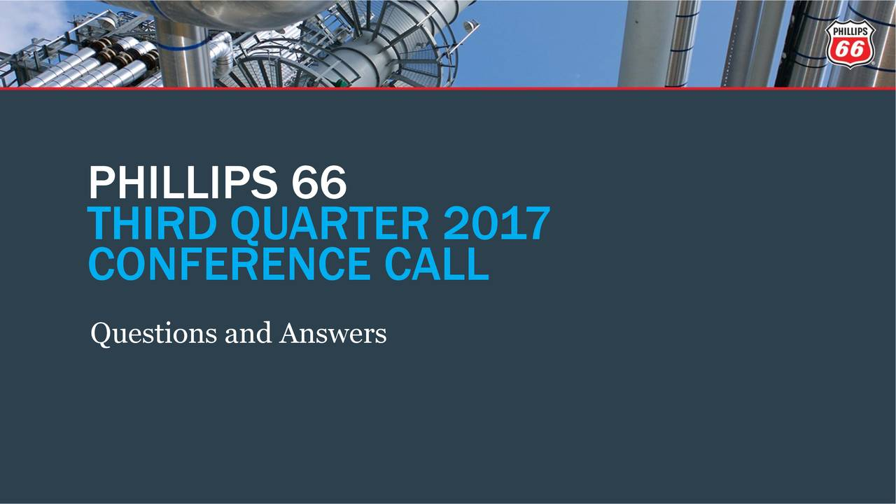Phillips 66 Stock Quote Phillips 66 2017 Q3  Results  Earnings Call Slides  Phillips 66
