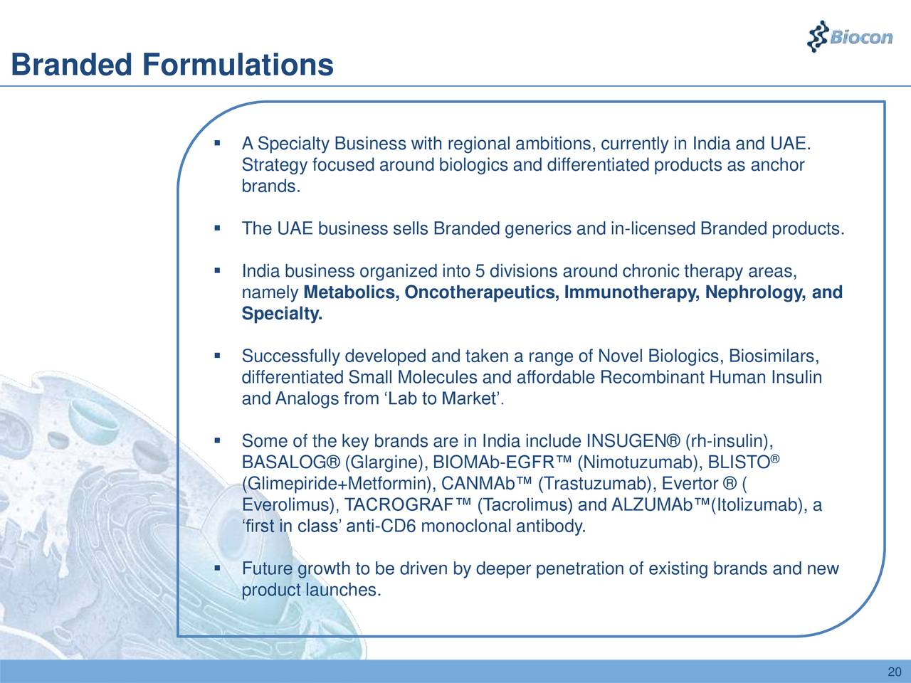 biomab biocon Launch plan for biomab: biocon can launch biomab in the following steps biomab can be launched in mid 2007 by which time the results of the third phase testing would have come.